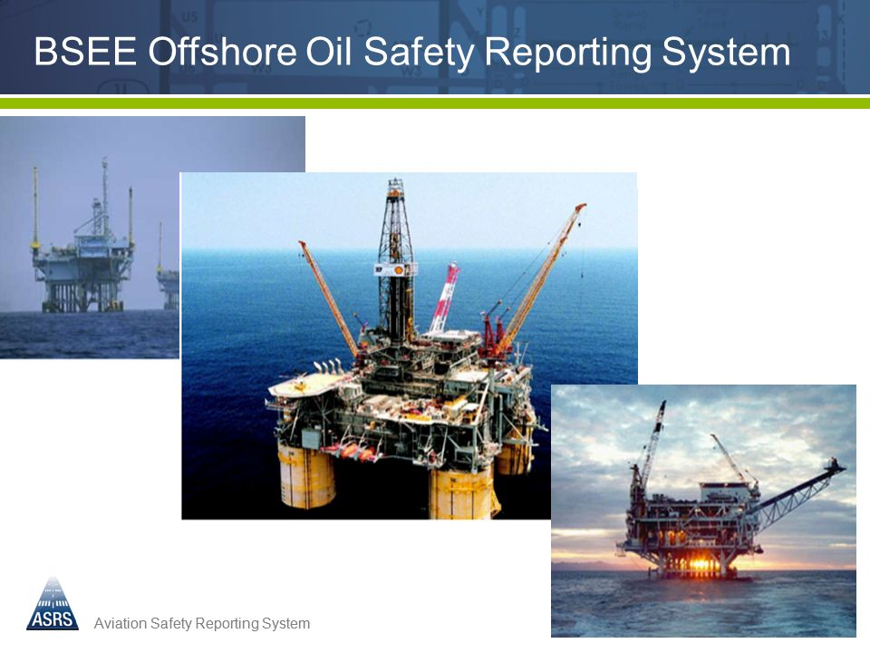 Aviation Safety Reporting System BSEE Offshore Oil Safety Reporting System
