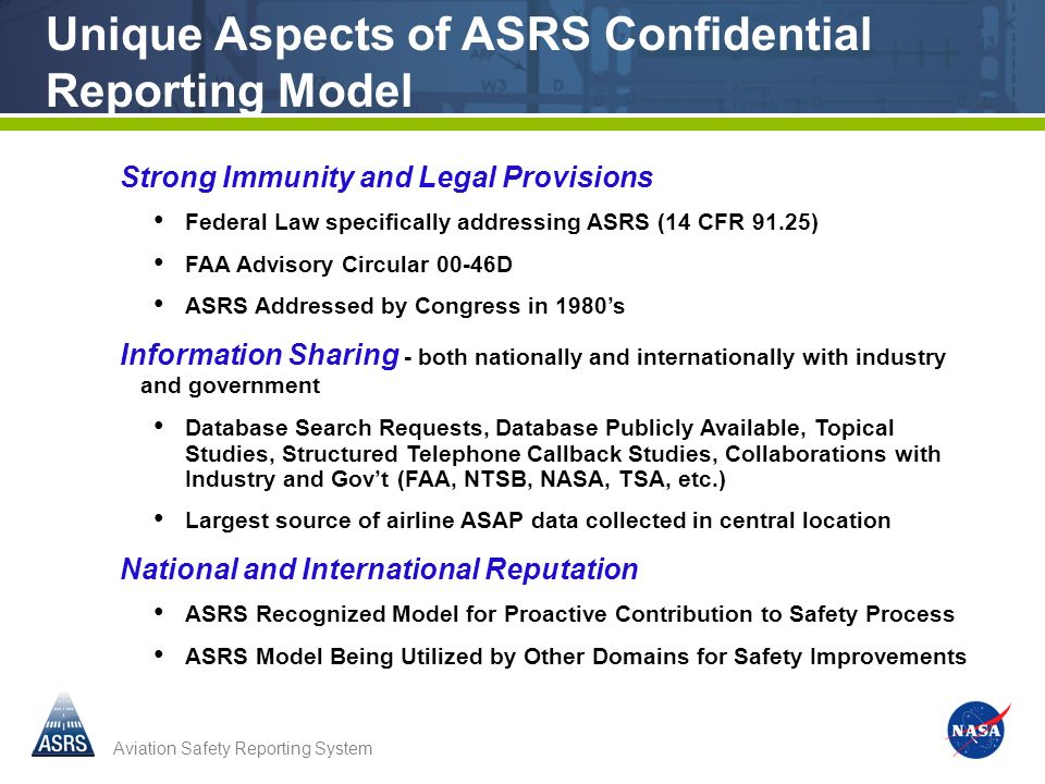Aviation Safety Reporting System Strong Immunity and Legal Provisions Federal Law specifically addressing ASRS (14 CFR 91.25) FAA Advisory Circular 00