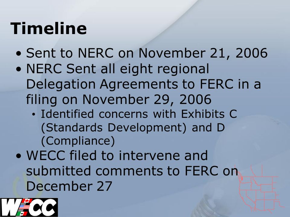 NERC Concerns – Exhibit C WECC Committee voting structure for standards development FERC criterion that no two stakeholder sectors should be able to control and no single sector should be able to defeat WECC response indicates that the voting structure is a part of the WECC bylaws Meetings open to members and public Clarification of class structure Consensus of WECC membership