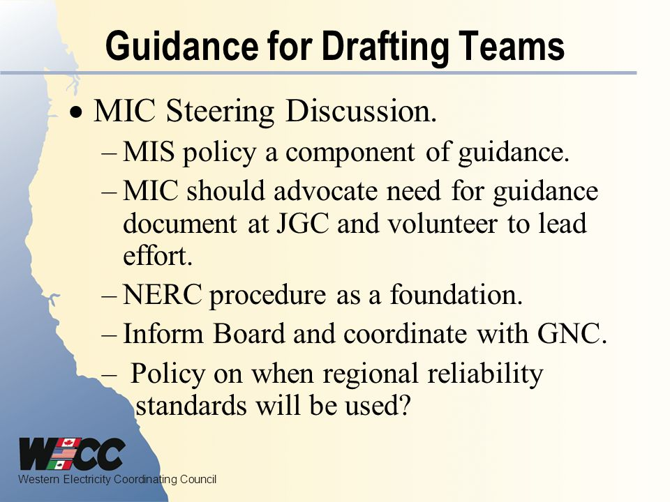 Western Electricity Coordinating Council Guidance for Drafting Teams MIC Steering Discussion.