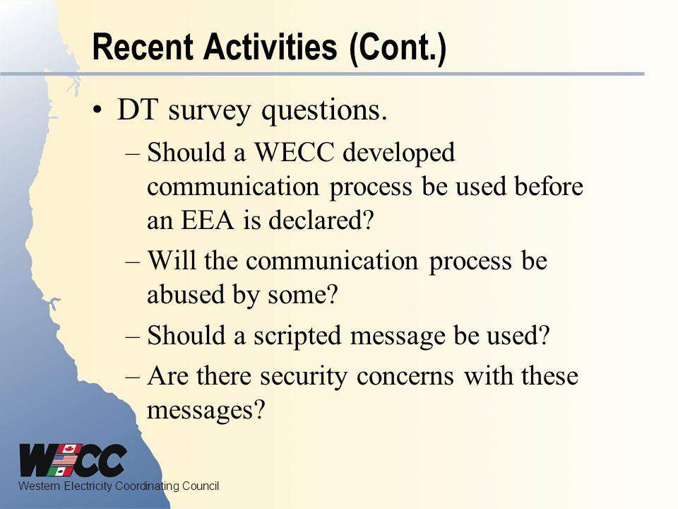 Western Electricity Coordinating Council Recent Activities (Cont.) DT survey questions.