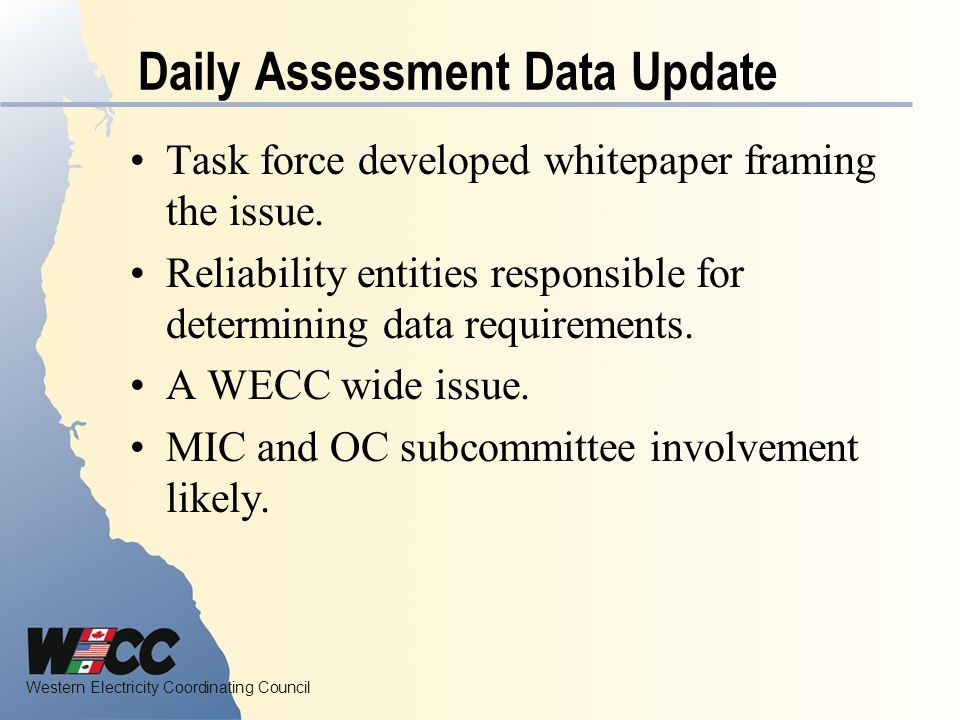 Western Electricity Coordinating Council Daily Assessment Data Update Task force developed whitepaper framing the issue.