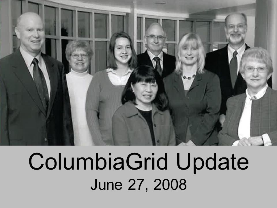 1 ColumbiaGrid Update June 27, 2008
