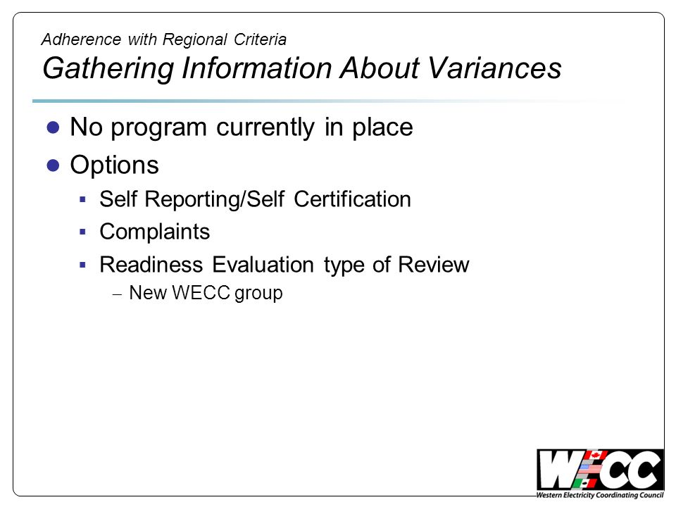 Adherence with Regional Criteria Gathering Information About Variances No program currently in place Options Self Reporting/Self Certification Complai
