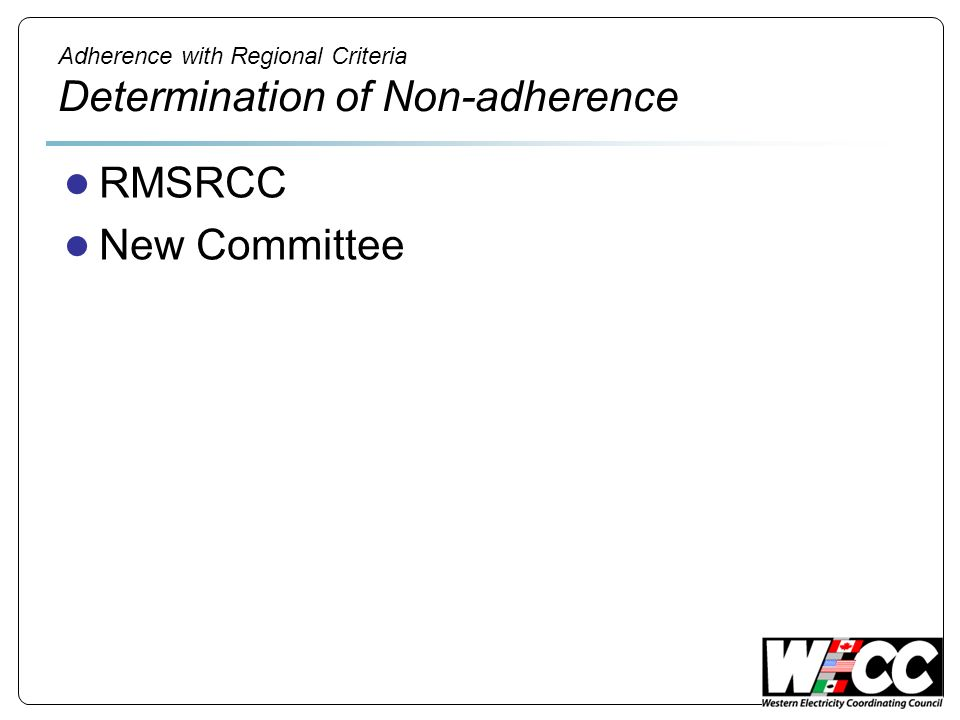 Adherence with Regional Criteria Determination of Non-adherence RMSRCC New Committee