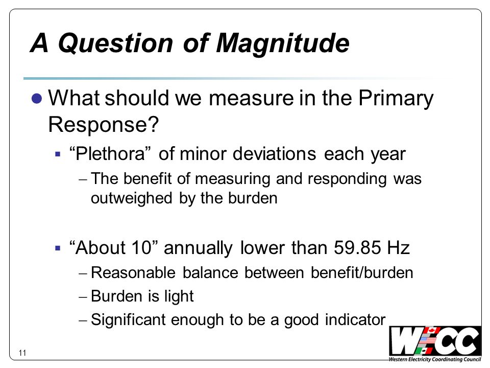 A Question of Magnitude What should we measure in the Primary Response.