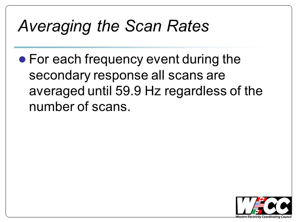 Averaging the Scan Rates For each frequency event during the secondary response all scans are averaged until 59.9 Hz regardless of the number of scans.