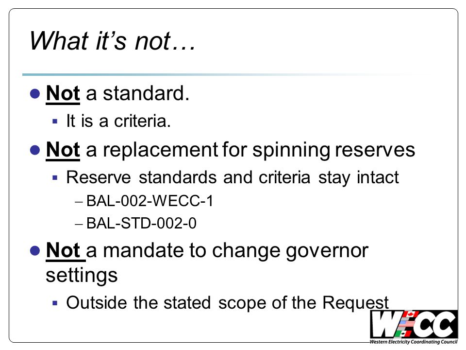 What its not… Not a standard. It is a criteria.