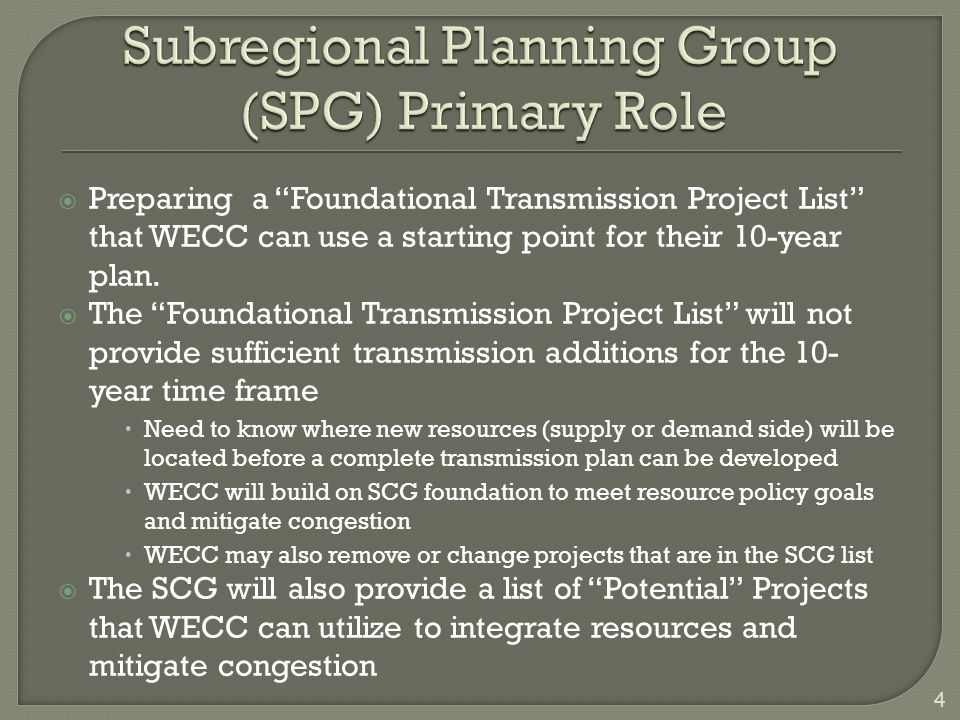 Preparing a Foundational Transmission Project List that WECC can use a starting point for their 10-year plan.