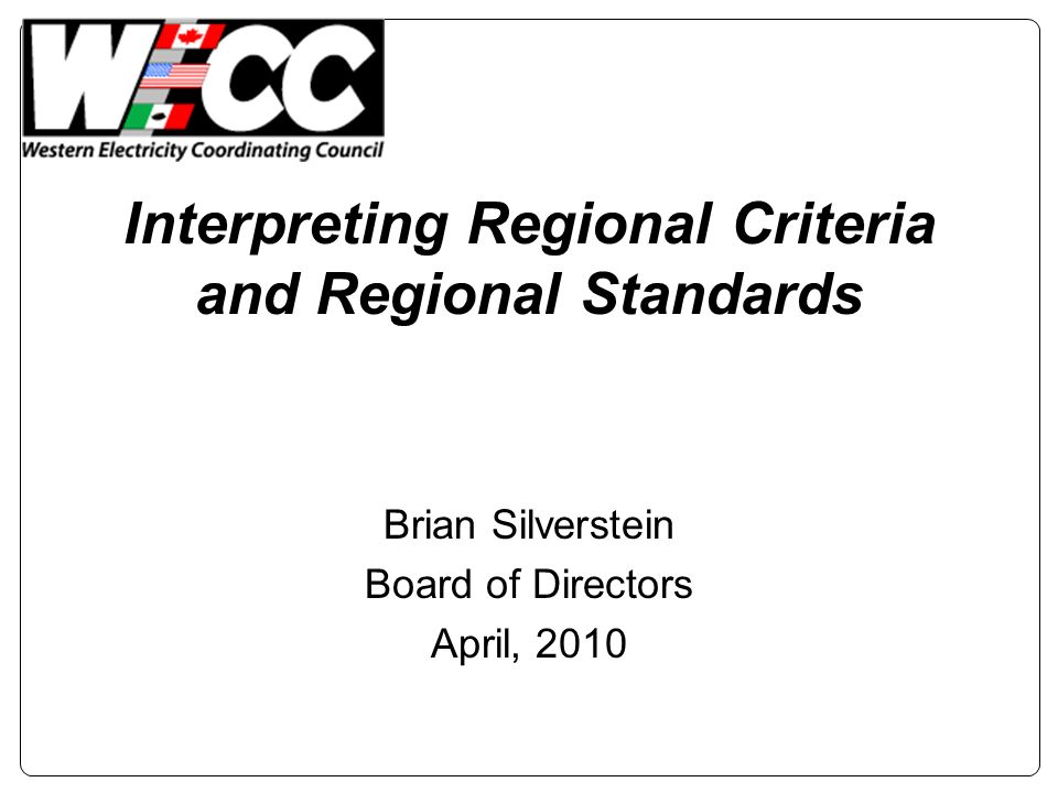 Interpreting Regional Criteria and Regional Standards Brian Silverstein Board of Directors April, 2010