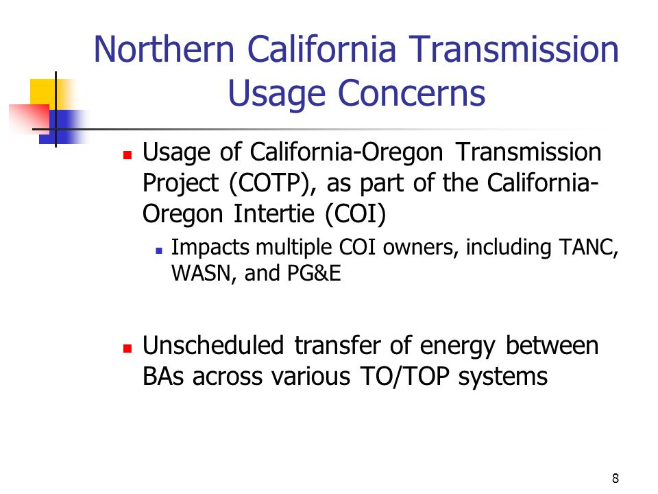 8 Northern California Transmission Usage Concerns Usage of California-Oregon Transmission Project (COTP), as part of the California- Oregon Intertie (