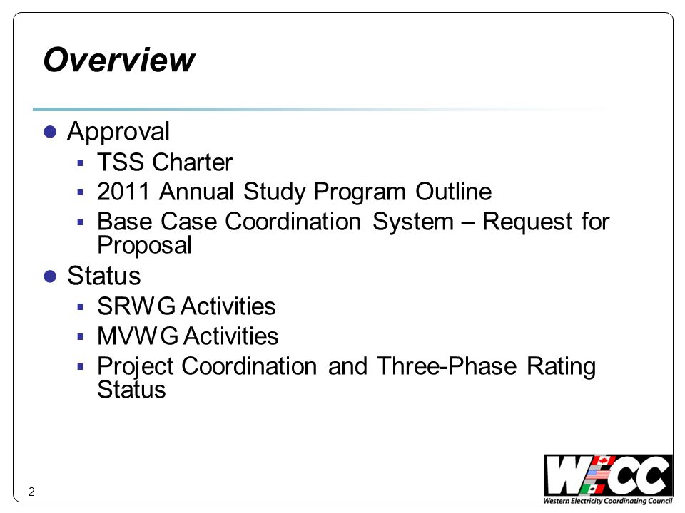 3 TSS Charter Purpose The purpose of TSS is to undertake those studies related to the reliability of the interconnected bulk power systems that have been approved and authorized by the PCC.