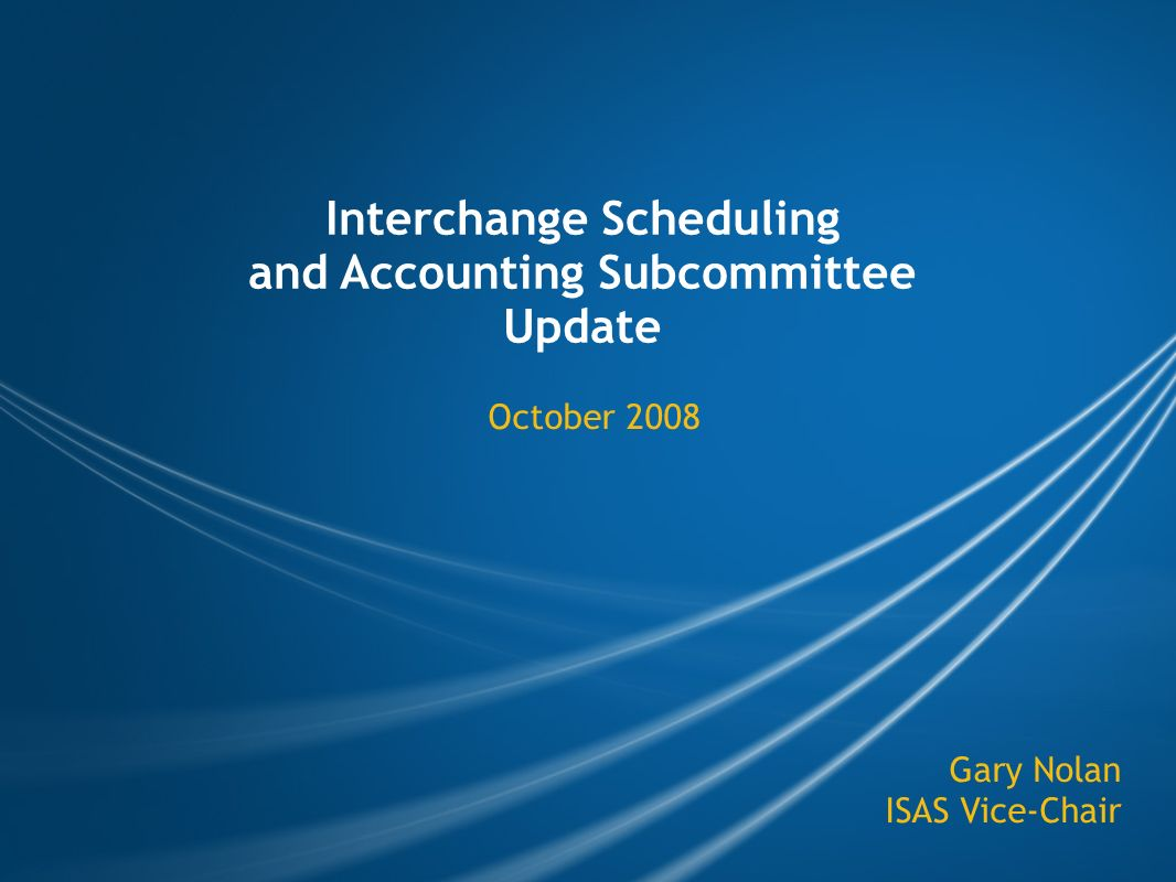 ISAS– Business Practice Work Group (BPWG) BPWG will be submitting SAR to modify INT-BPS-010 to restrict curtailment requests to only start in the future and remove unconditional approval Purpose is belief that curtailments issued in the past may be a violation of NERC Standard INT-003-2 and BAL-006-1.
