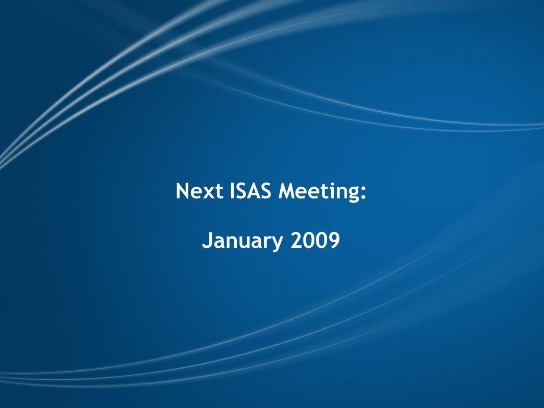 Next ISAS Meeting: January 2009