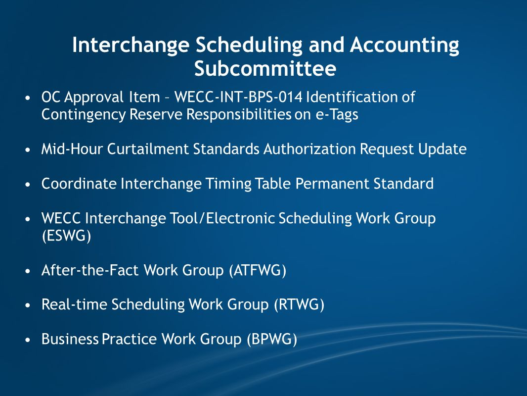 Interchange Scheduling and Accounting Subcommittee OC Approval Item – WECC-INT-BPS-014 Identification of Contingency Reserve Responsibilities on e-Tag