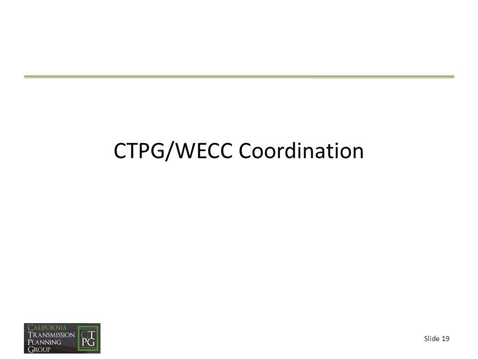 Slide 19 CTPG/WECC Coordination