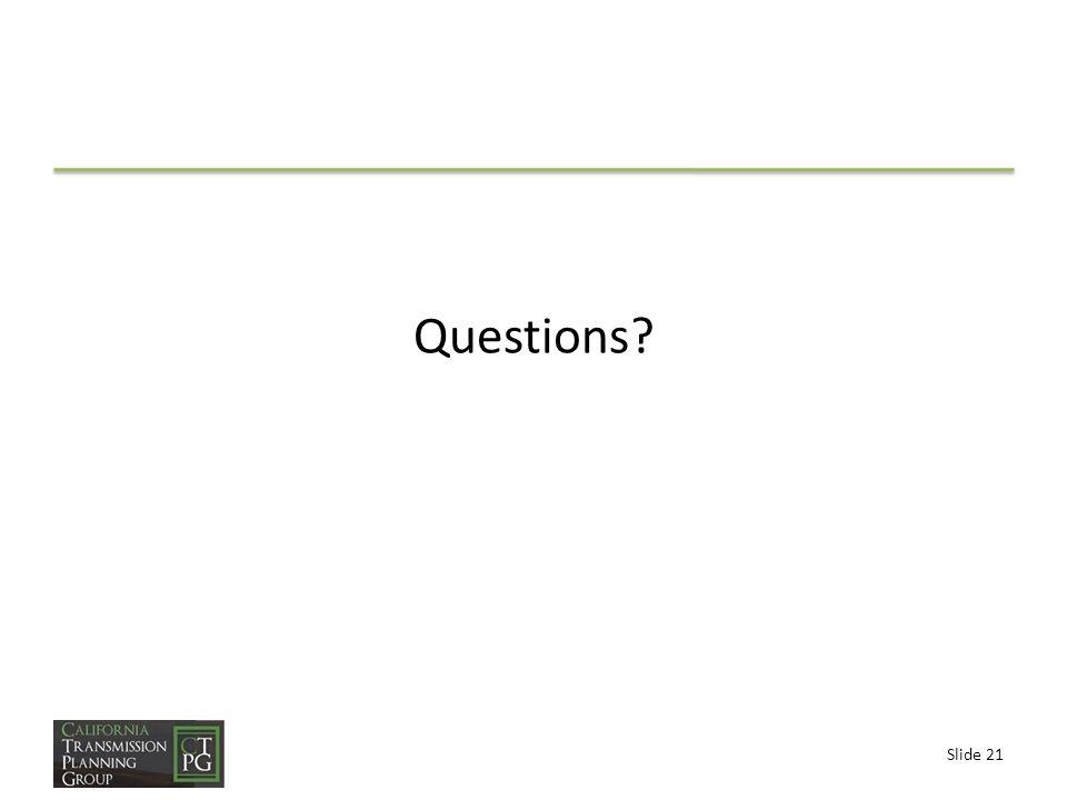 Slide 21 Questions?