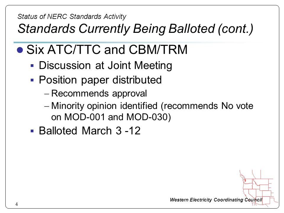 Western Electricity Coordinating Council 4 Status of NERC Standards Activity Standards Currently Being Balloted (cont.) Six ATC/TTC and CBM/TRM Discus