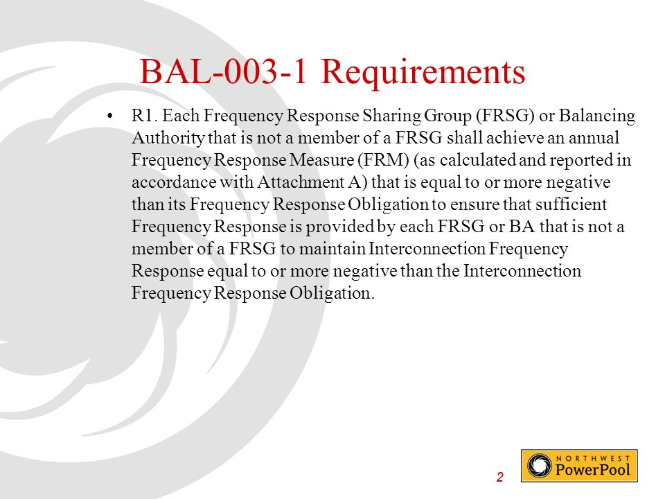22 BAL-003-1 Requirements R1.