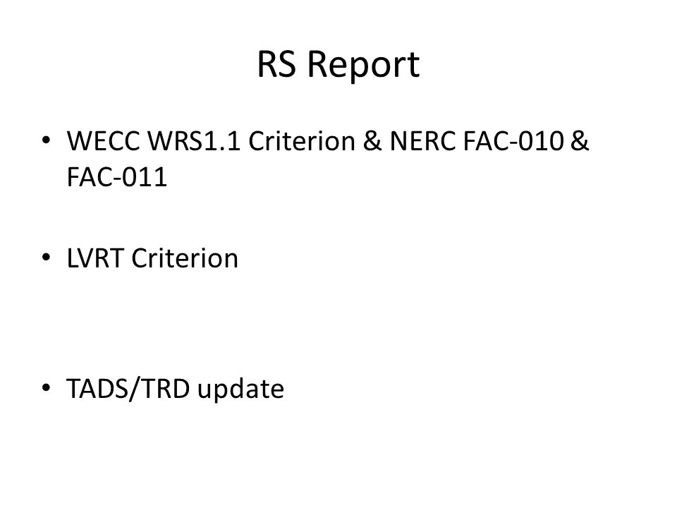 RS Report WECC WRS1.1 Criterion & NERC FAC-010 & FAC-011 LVRT Criterion TADS/TRD update
