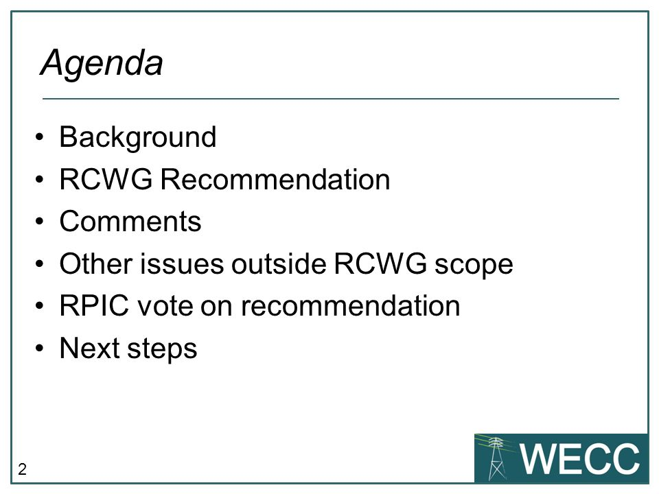 2 Background RCWG Recommendation Comments Other issues outside RCWG scope RPIC vote on recommendation Next steps Agenda