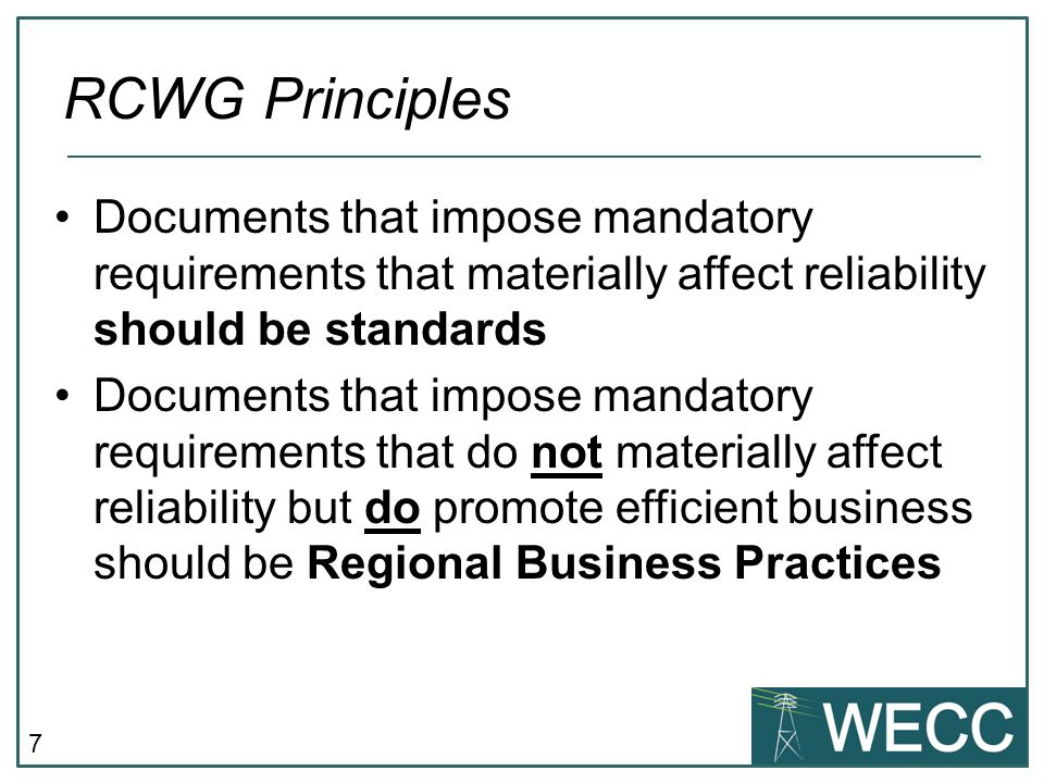 8 RCWG White Paper Mark-up of WECC Document Categorization Policy Proposed Process for Monitoring Adherence to WECC RBP Requirements Final RCWG Package Includes