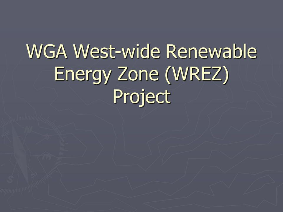 Origin of Proposal 6/06 WGA Clean and Diversified Energy Initiative recommendations 6/06 WGA Clean and Diversified Energy Initiative recommendations 9/07 WGA/NWCC/GEA renewables and transmission summit in Ft.