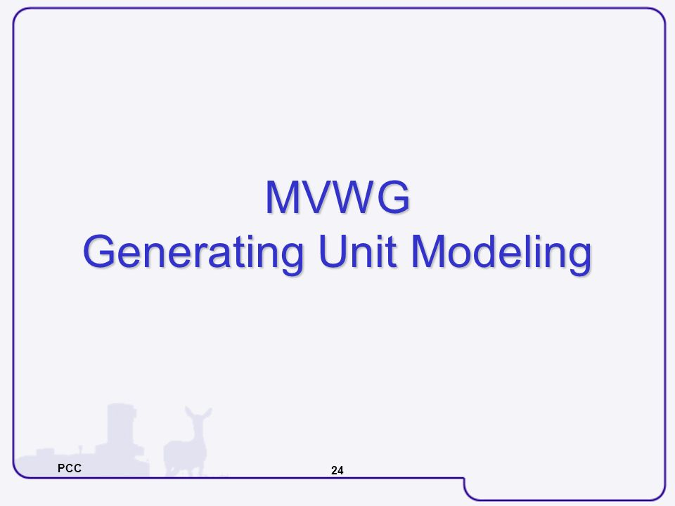 PCC 24 MVWG Generating Unit Modeling