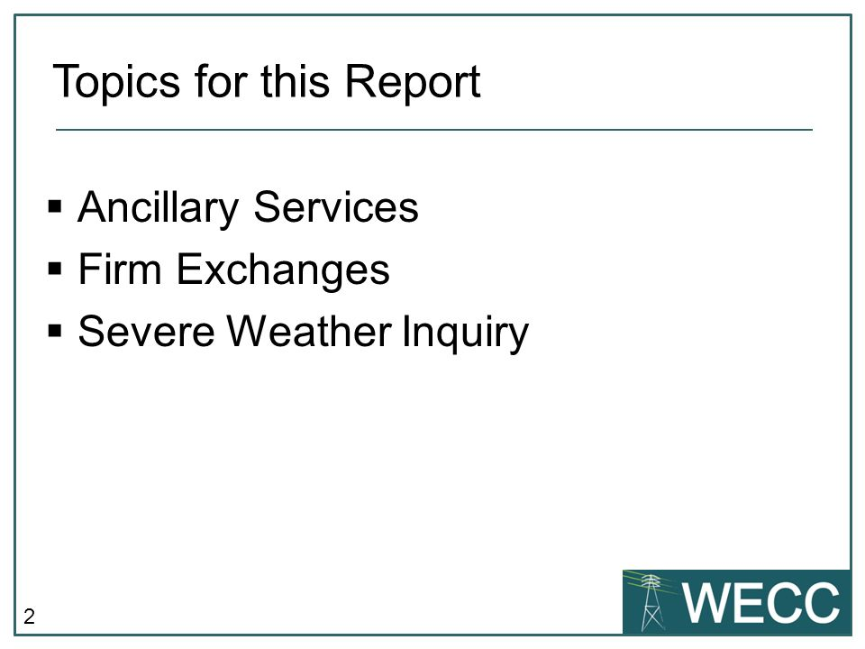 2 Ancillary Services Firm Exchanges Severe Weather Inquiry Topics for this Report