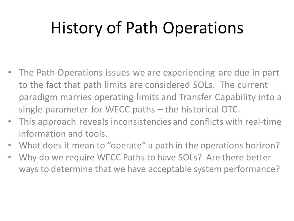 The Path Operations issues we are experiencing are due in part to the fact that path limits are considered SOLs. The current paradigm marries operatin