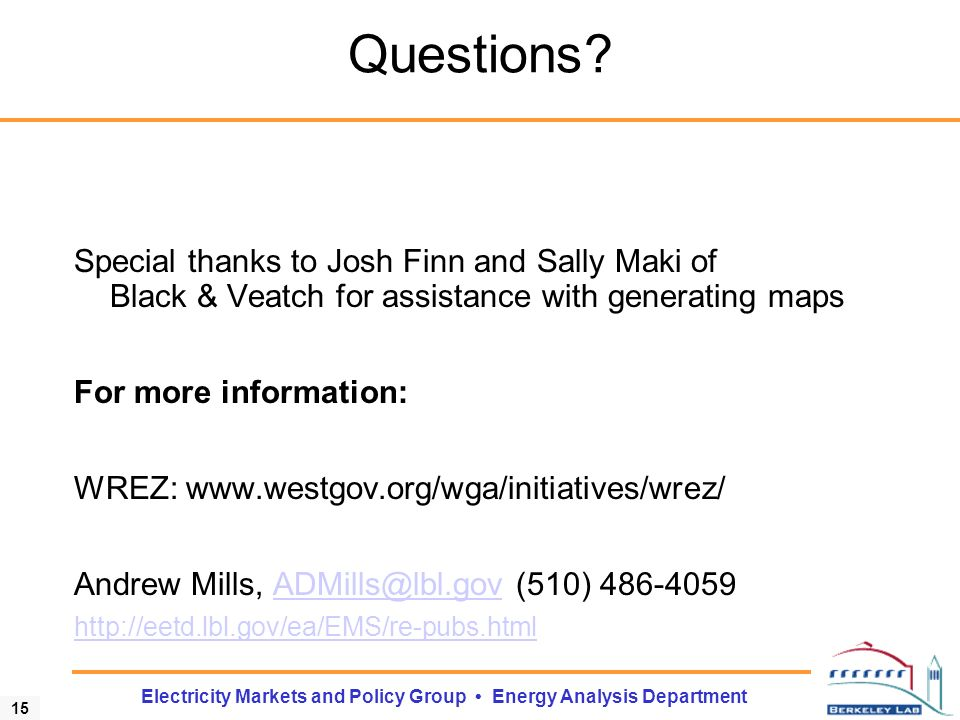 15 Electricity Markets and Policy Group Energy Analysis Department Questions.