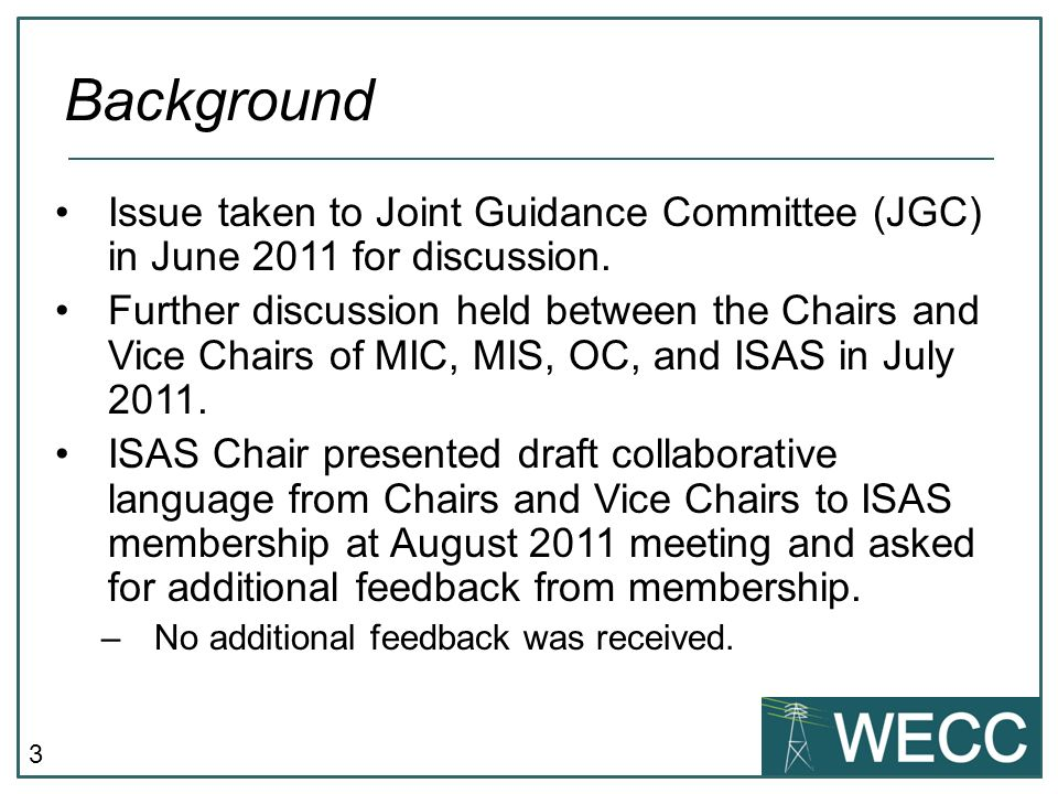 3 Issue taken to Joint Guidance Committee (JGC) in June 2011 for discussion.