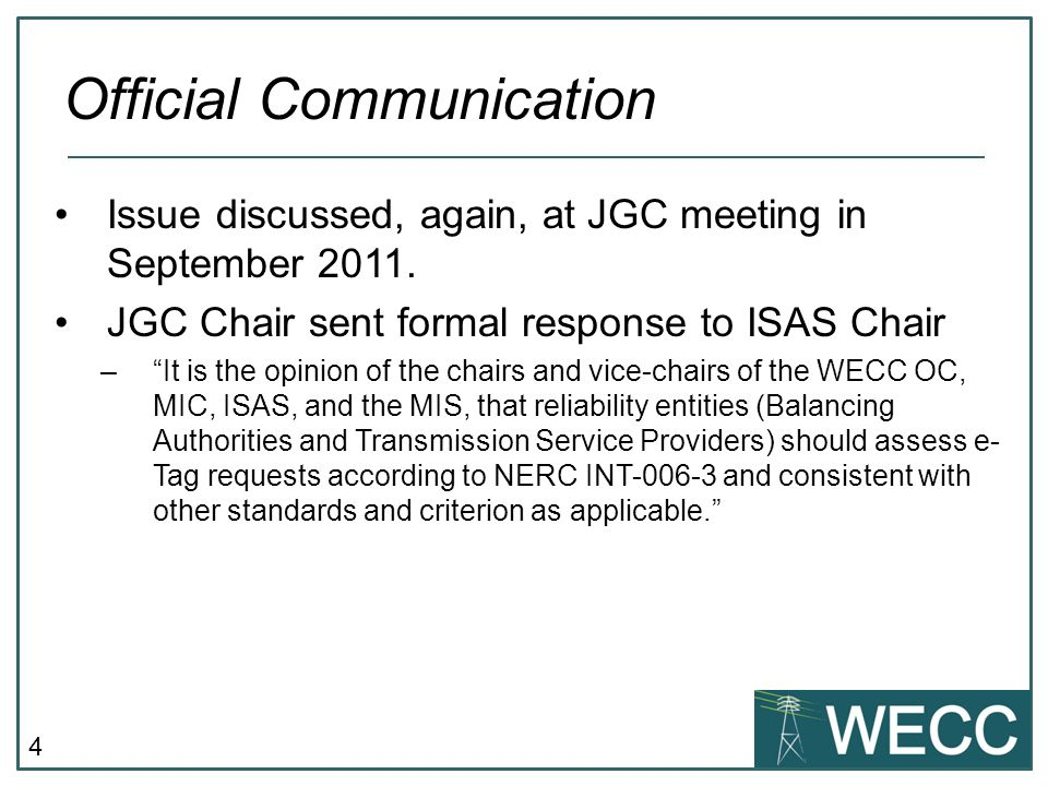 4 Issue discussed, again, at JGC meeting in September 2011.