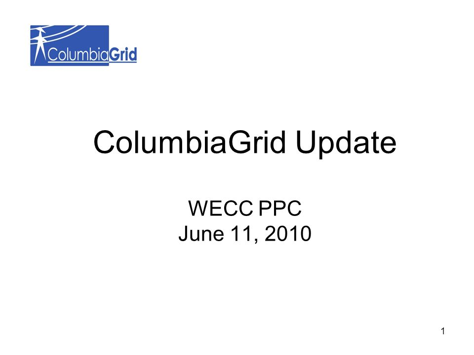 ColumbiaGrid Update WECC PPC June 11, 2010 1