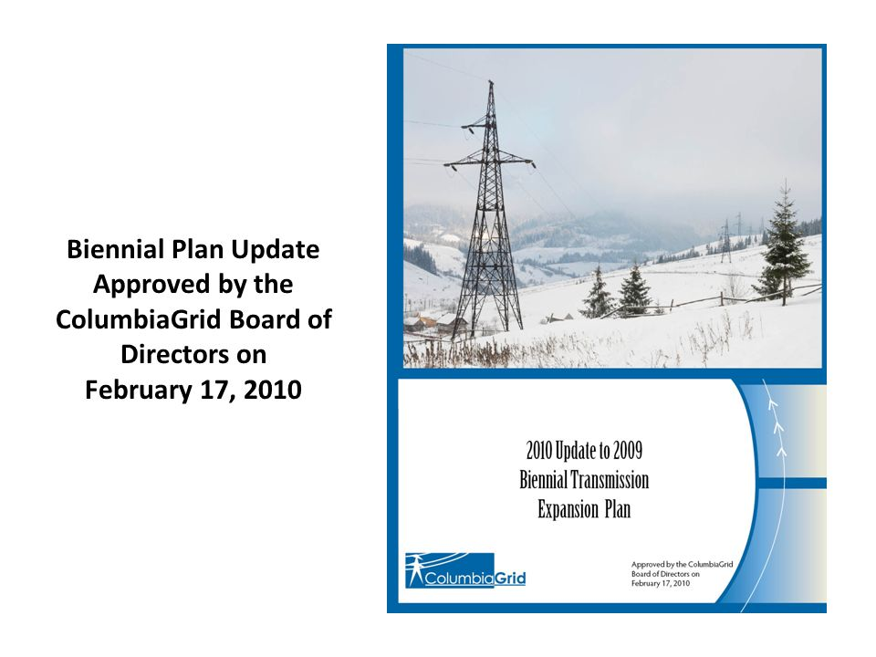 Biennial Plan Update Approved by the ColumbiaGrid Board of Directors on February 17, 2010