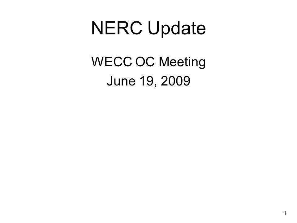 1 NERC Update WECC OC Meeting June 19, 2009
