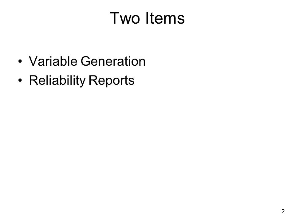 2 Two Items Variable Generation Reliability Reports