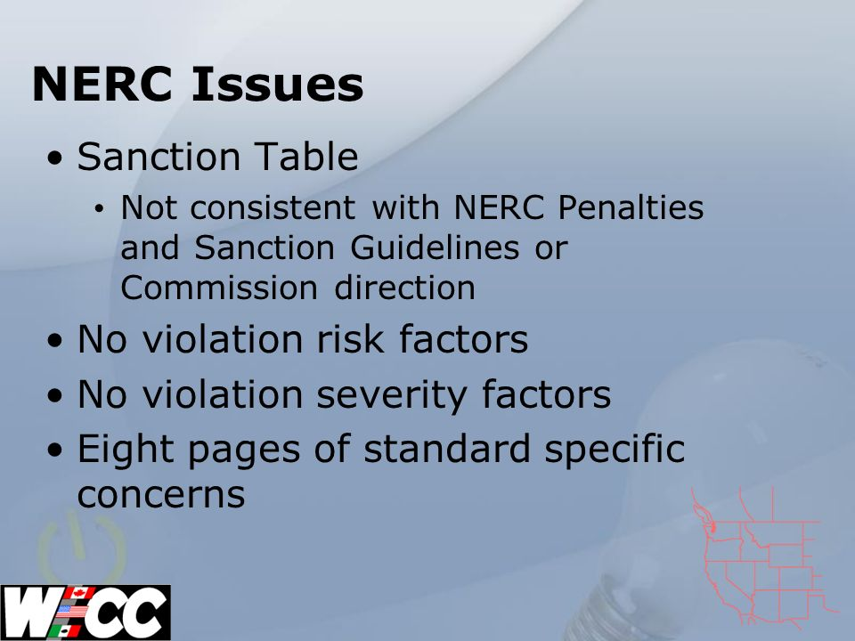 NERC Issues Sanction Table Not consistent with NERC Penalties and Sanction Guidelines or Commission direction No violation risk factors No violation severity factors Eight pages of standard specific concerns