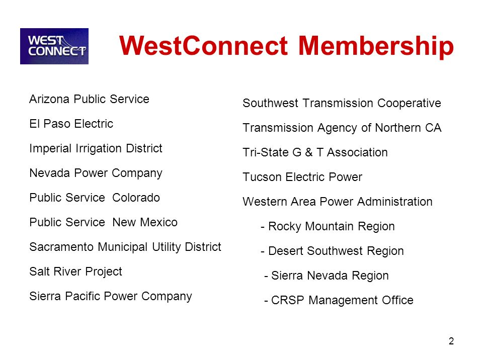 WestConnect Membership Arizona Public Service El Paso Electric Imperial Irrigation District Nevada Power Company Public Service Colorado Public Servic