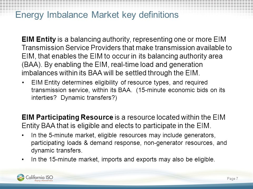 Energy Imbalance Market key definitions EIM Entity is a balancing authority, representing one or more EIM Transmission Service Providers that make tra