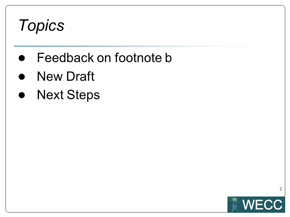 Topics Feedback on footnote b New Draft Next Steps 2