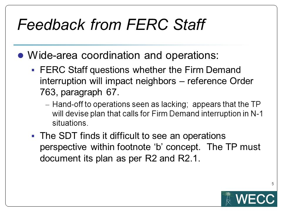 Wide-area coordination and operations: FERC Staff questions whether the Firm Demand interruption will impact neighbors – reference Order 763, paragraph 67.