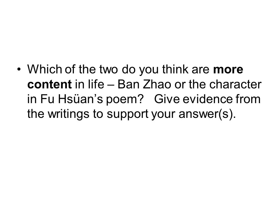 Which of the two do you think are more content in life – Ban Zhao or the character in Fu Hsüans poem.