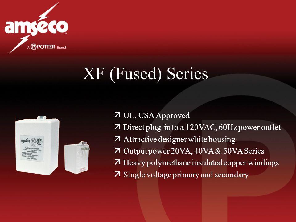 XF (Fused) Series äUL, CSA Approved äDirect plug-in to a 120VAC, 60Hz power outlet äAttractive designer white housing äOutput power 20VA, 40VA & 50VA