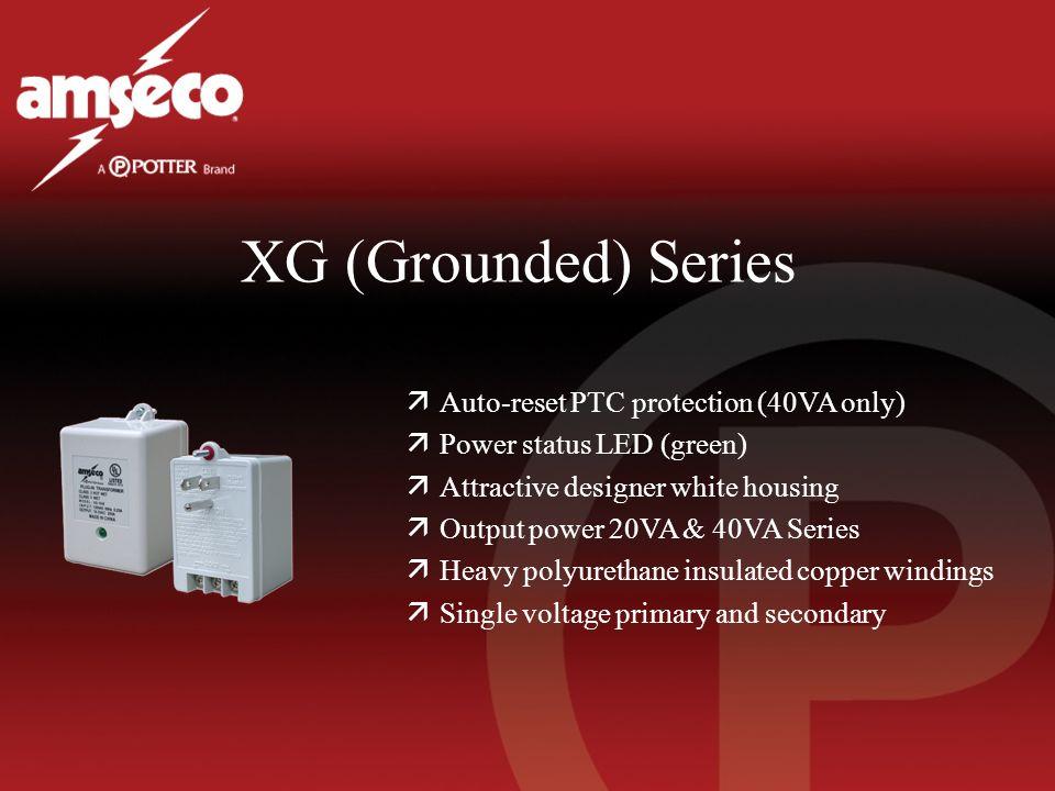 XG (Grounded) Series äAuto-reset PTC protection (40VA only) äPower status LED (green) äAttractive designer white housing äOutput power 20VA & 40VA Ser