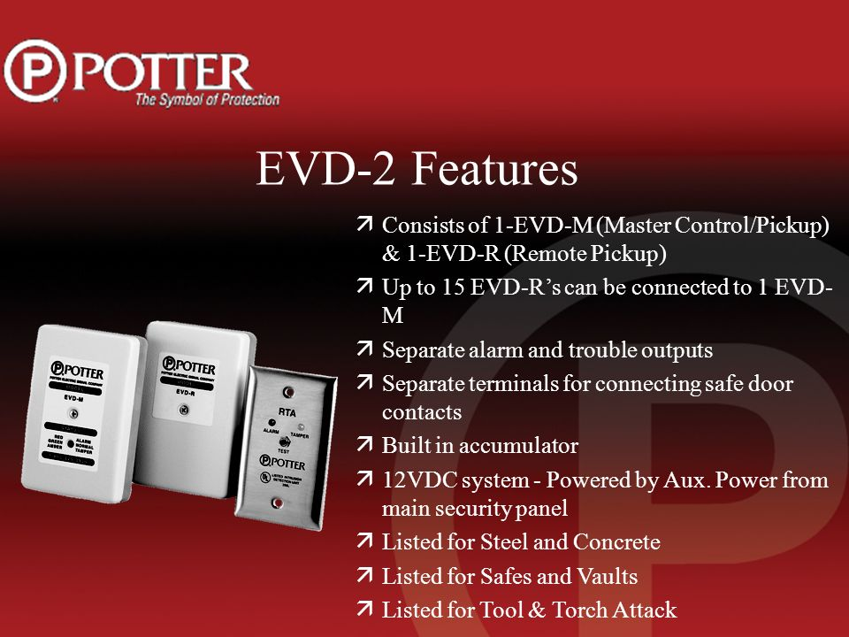 EVD-2 Features äConsists of 1-EVD-M (Master Control/Pickup) & 1-EVD-R (Remote Pickup) äUp to 15 EVD-Rs can be connected to 1 EVD- M äSeparate alarm an
