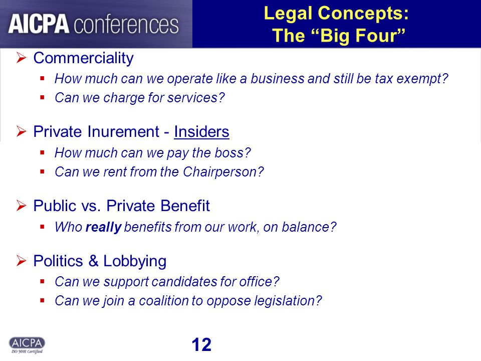 12 Legal Concepts: The Big Four Commerciality How much can we operate like a business and still be tax exempt.