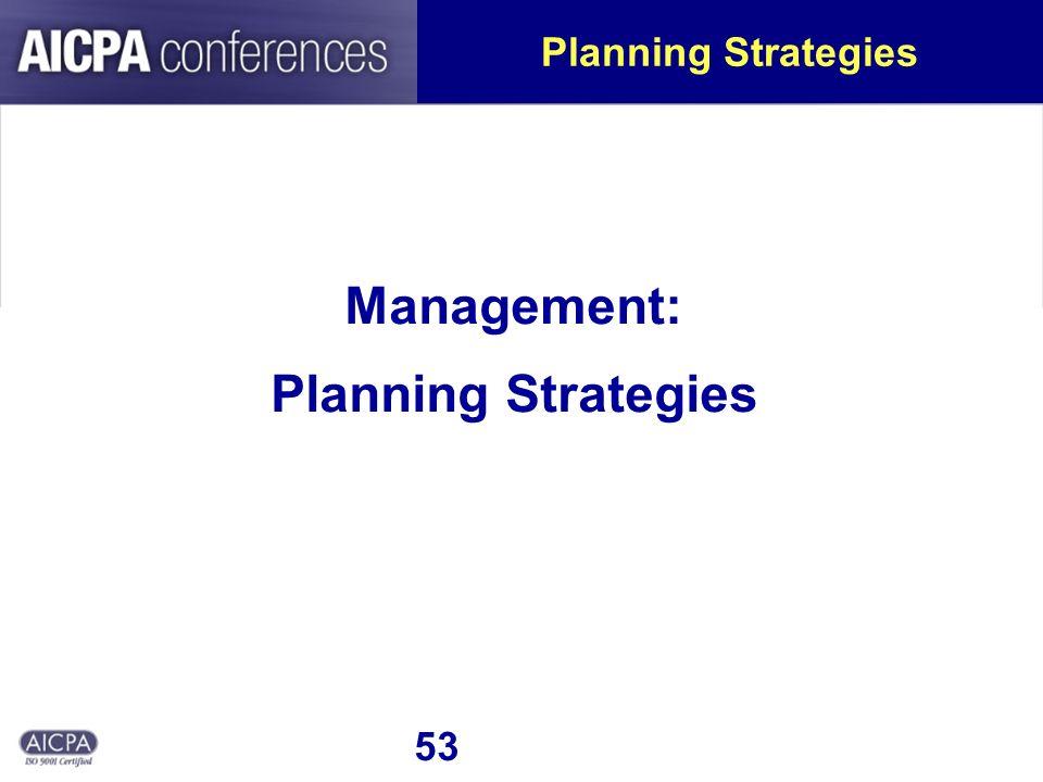 53 Planning Strategies Management: Planning Strategies