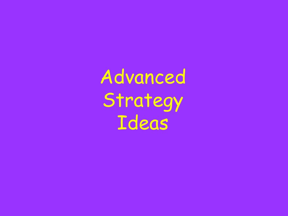 Advanced Strategy Ideas