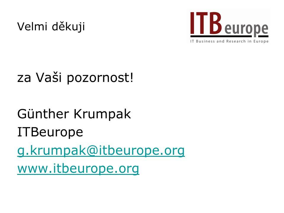 Velmi děkuji za Vaši pozornost! Günther Krumpak ITBeurope g.krumpak@itbeurope.org www.itbeurope.org